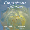 Compassionate Reflections - Meditations for Self-Care, Serenity, & Hope